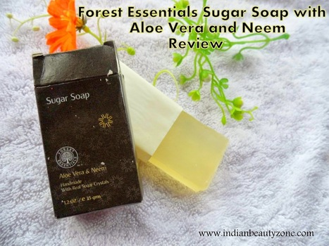 Forest Essentials Sugar Soap with Aloe Vera and Neem Review | Indian Beauty Zone | Indian Beauty Zone | Scoop.it