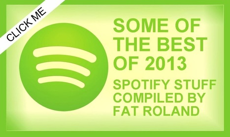 Fat Roland, Netloafer.: Best of 2013: a Spotify playlist | 2013 Music Links | Scoop.it