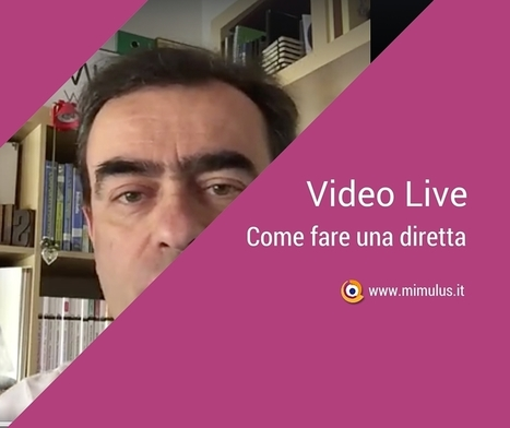Come fare un Video Live su Facebook | Digital Friday by Mimulus | Scoop.it