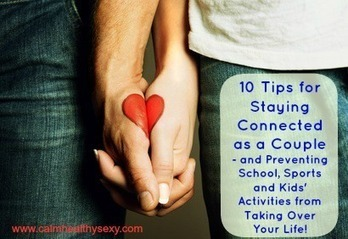 10 Tips for Staying Connected as a Couple - and Preventing School, Sports and Kids' Activities from Taking Over Your Life! | Marriage Articles | Scoop.it