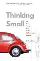 Thinking Small by  Andrea Hiott | A Cultural History of Advertising | Scoop.it