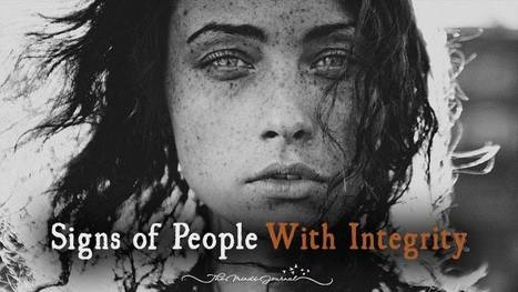 7 Signs of People With Integrity - The Minds Journal   Learning Together   Scoop.it
