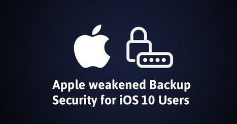 #FF #Apple Weakens #iOS 10 Backup #Encryption; Now Can Be Cracked 2,500 Times Faster #tech #NSA #FBI | The uprising of the people against greed and repression | Scoop.it