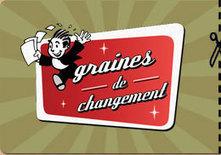 Graines de changement, un site développement durable à découvrir | Actu de l'emploi et du monde de l'entreprise à Saint-Quentin-en-Yvelines et ses environs par InfodocSQY | Scoop.it