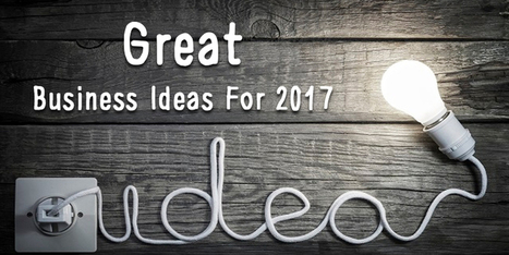 10 Business Startup Ideas For 2017 - BR Softech - The Official Blog | BR Softech Pvt.Ltd | Scoop.it