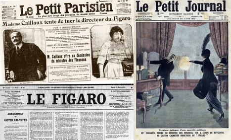 Il y a 100 ans, le directeur du Figaro est tué par l'épouse d'un ministre   DocPresseESJ   Scoop.it