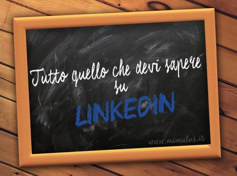 LinkedIn dalla A alla Z: tutto quello che devi sapere | Wordpress  Videoediting e Reti di imprese | Scoop.it