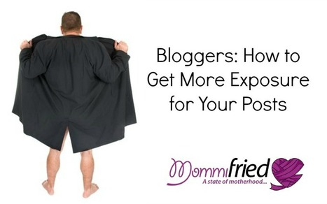Bloggers: How to Get More Exposure for Your Posts - Business 2 Community | Digital-News on Scoop.it today | Scoop.it
