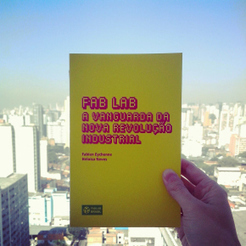 LIVRO// FAB LAB:  A Vanguarda da Nova Revolução Industrial | Educação Tecnológica | Scoop.it