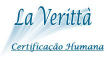 LA VERITTA CERTIFICACAO HUMANA | La Verittà Certificação Humana | Scoop.it