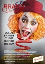 Brand Quarterly Magazine - Social Media Special Edition - Brand Quarterly | Integrated Brand Communications | Scoop.it