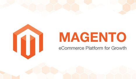 Why Magento is The Best Ecommerce Solution? | ebPearls | Magento Development | Scoop.it
