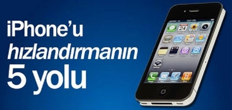 iPhone'larınıza Hız Verin | Teknokopat | Scoop.it