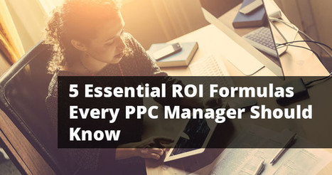 ROI Formulas Every PPC Manager Needs to Know | SEJ | Search, Email, Webinar Marketing | Scoop.it