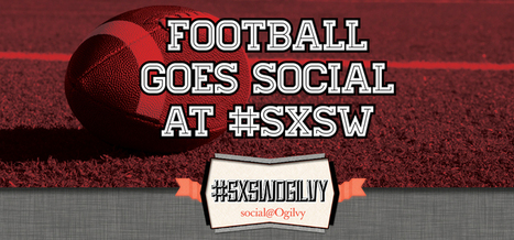 Social@Ogilvy: Football Goes Social at #SXSW 2013 – #SXSWOgilvy | Marketing sportif, Sponsoring | Scoop.it