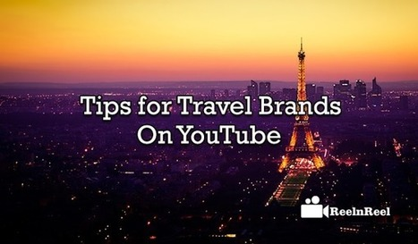 Tips for Travel Brands on YouTube | YouTube Marketing | Scoop.it
