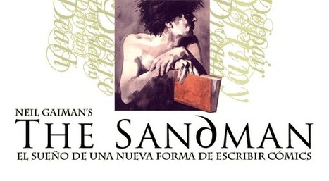 The Sandman: el sueño de una nueva forma de escribir cómic | Dibuix Tècnic | Scoop.it