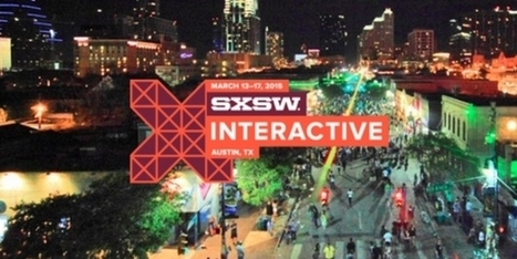 Les tendances à retenir du South by Southwest Interactive 2015 | Digital Marketing Communication Innovation Social Media | Scoop.it
