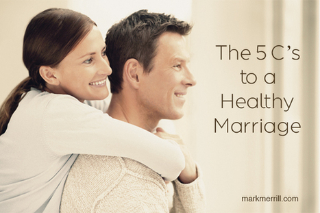 5 C's to a Healthy Marriage « Mark's Blog | Troy West's Radio Show Prep | Scoop.it