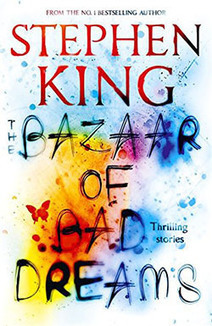 Death Becomes Him: The Bazaar of Bad Dreams by Stephen King | Gothic Literature | Scoop.it