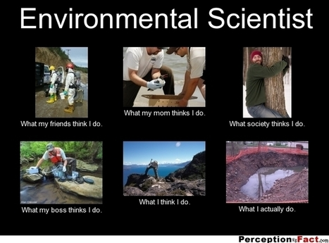 Environmental Scientist | What I really do | Scoop.it