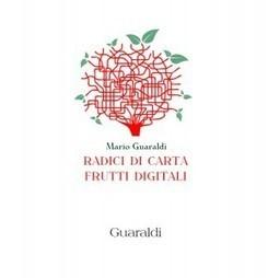 RADICI DI CARTA, FRUTTI DIGITALI (di Mario Guaraldi): ePub gratuito per gli amici di Libriamo Tutti | Libriamo Tutti in Second Life | Creare ebook | Scoop.it