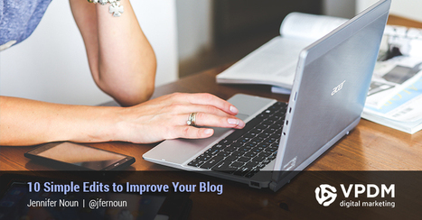 10 New Blog Writing Tips to Instantly Improve Your Content via@VPDM Digital | Content Marketing | Scoop.it