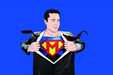 Elon Musk, le super héros venu du numérique qui réinvente l'industrie   Innovation & Technology   Scoop.it
