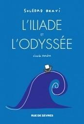 L'Iliade et l'Odyssée de Soledad Bravi, d'après Homère | Odyssea : Escales patrimoine phare de la Méditerranée | Scoop.it