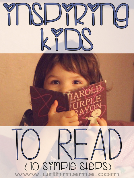 Inspiring Kids to Read – 10 Simple Tips | 21st century Learning Commons | Scoop.it
