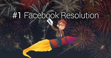 The #1 New Years Resolution For All Facebook Pros | Community Management - ressources | Scoop.it