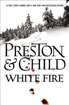 White Fire by Douglas Preston and Lincoln Child (Pendergast #13) Book Review | Mystery Novels | Scoop.it