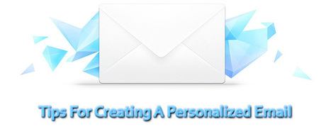 Tips For Creating A Personalized Email | AlphaSandesh Email Marketing Blog | best email marketing Tips | Scoop.it