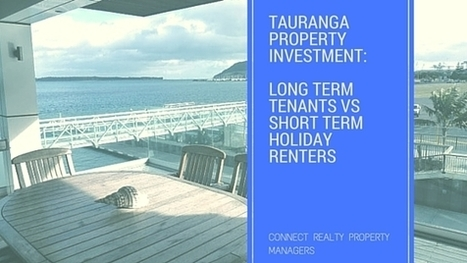 Property Investment: Long Term Tenants Vs Short Term Rent | Connect Realty - Rental & Property Management in Tauranga | Scoop.it