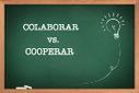 Colaborar vs. Cooperar en el aula | HIGHLY CONFIDENTIAL | Scoop.it