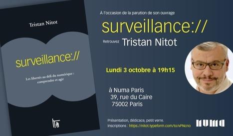 [Tristan<br/>Nitot] SURVEILLANCE : les libert&eacute;s au d&eacute;fi du num&eacute;rique : comprendre et AGIR. | actions de concertation citoyenne | Scoop.it