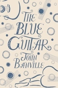The Blue Guitar by John Banville | The Times | The Irish Literary Times | Scoop.it