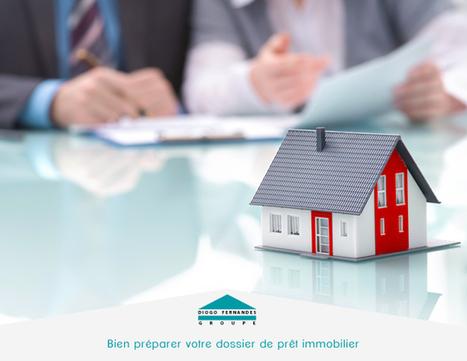 Bien préparer votre dossier de prêt immobilier | Les actualités du Groupe Diogo Fernandes | Scoop.it