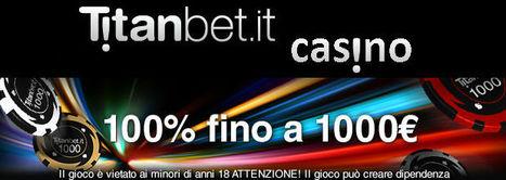 Nuovo bonus offerto su TitanBet Casino per darvi il benvenuto! | Giochi Casinò Online con Bonus gratis e senza deposito AAMS | Scoop.it