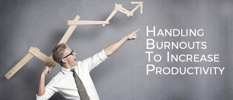 Handling Burnouts To Increase Productivity | Business Promotional Ideas and Products | Scoop.it