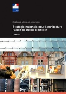 Stratégie nationale pour l'architecture : au rapport! - Profession | actualités en seine-saint-denis | Scoop.it