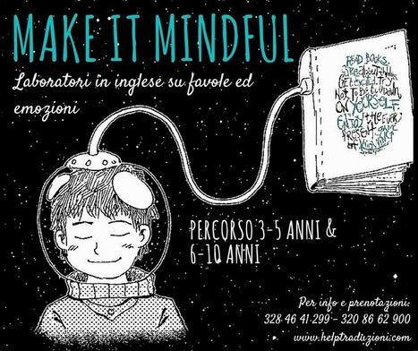 Make it mindful: laboratori in inglese su favole ed emozioni a Pisa - Help Traduzioni | Love Languages | Scoop.it