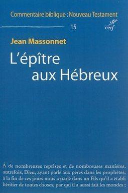 L'Epître aux Hébreux, Jean Massonnet, Livres, LaProcure.com | Actualités Bibliques | Scoop.it