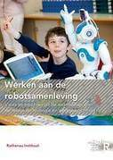 Werken aan de robotsamenleving: Rathenau Instituut | Futurewaves | Scoop.it