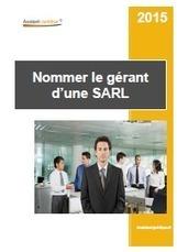 Nommer le gérant d'une SARL - Guide pratique - Aide juridique | Aide juridique pour entreprises et associations | Scoop.it