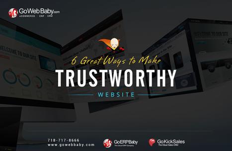 6 Great Ways to Make a Trustworthy Website | Gowebbaby's Prestigious Web Design | Scoop.it