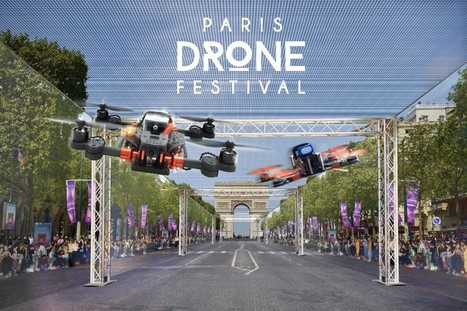 NetPublic » Paris Drone Festival sur les Champs Elysées le 4 septembre 2016 : Courses de drones et ateliers de fabrication de drones pour enfants et adolescents | Drone | Scoop.it