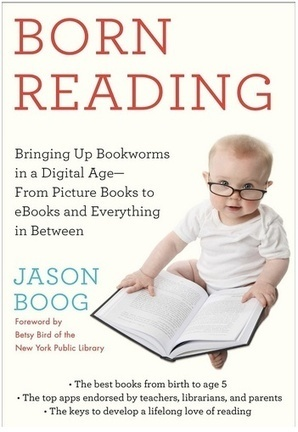 Born Reading: An Interview with Jason Boog — @fuseeight A Fuse #8 Production | Publishing Digital Book Apps for Kids | Scoop.it