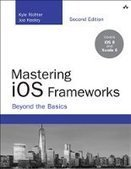 Mastering iOS Frameworks: Beyond the Basics, 2nd Edition - PDF Free Download - Fox eBook | IT Books Free Share | Scoop.it