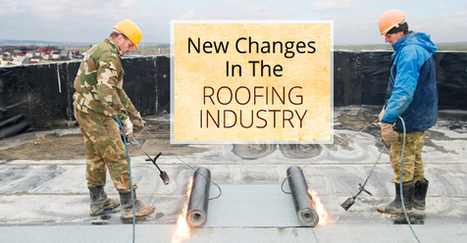 New Changes In The Roofing Industry | Empire Roofing Corporation | Finance and Technology | Scoop.it